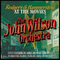 Rodgers & Hammerstein at the Movies - John Wilson Orchestra