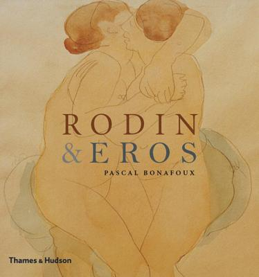 Rodin & Eros - Bonafoux, Pascal