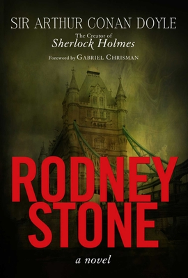 Rodney Stone - Doyle, Arthur Conan, and Chrisman, Gabriel (Foreword by)