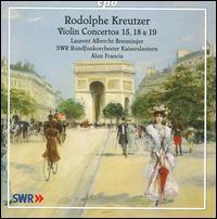 Rodolphe Kreutzer: Violin Concertos Nos. 15, 18, 19 - Laurent Albrecht Breuninger (violin); SWR Radio Orchestra Kaiserslautern; Alun Francis (conductor)