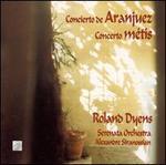 Rodrigo: Concierto de Aranjuez; Dyens: Concerto métis