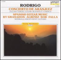 Rodrigo: Concierto de Aranjuez; Spanish Guitar Music by Granados, Albéniz, Sor, Falla - Budapest Strings; Jürgen Röst (guitar); Monika Röst (guitar); Zoltán Tokos (guitar); Bela Banfalvi (conductor)