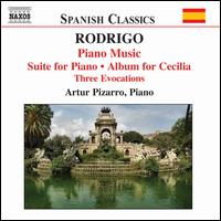 Rodrigo: Piano Music; Suite for Piano; Album for Cecilia; Three Evocations - Artur Pizarro (piano)