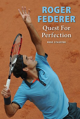 Roger Federer: Quest for Perfection - Stauffer, Rene