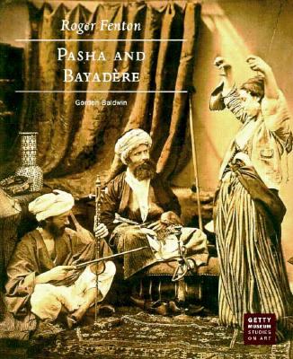 Roger Fenton: Pasha and Bayadere - Baldwin, Gordon