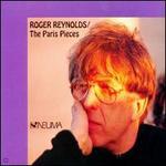 Roger Reynolds: The Paris Pieces