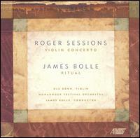 Roger Sessions: Violin Concerto; James Bolle: Ritual - Ole Böhn (violin); Monadnock Festival Orchestra; James Bolle (conductor)