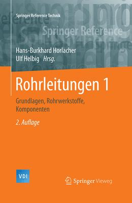 Rohrleitungen 1: Grundlagen, Rohrwerkstoffe, Komponenten - Horlacher, Hans-Burkhard (Editor)