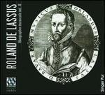 Roland de Lassus: Biographie musicale, Vol. 2