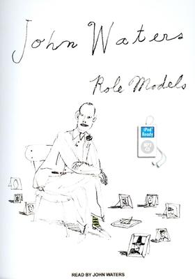 Role Models - Waters, John (Read by)