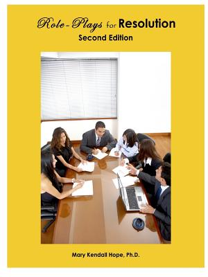 Role-Plays for Resolution, Second Edition - Hope, Mary Kendall