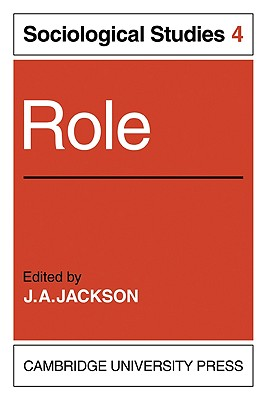 Role: Volume 4, Sociological Studies - Jackson, J a