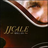 Roll On - J.J. Cale