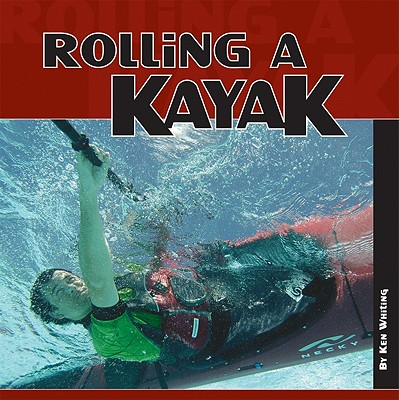 Rolling a Kayak - Whiting, Ken