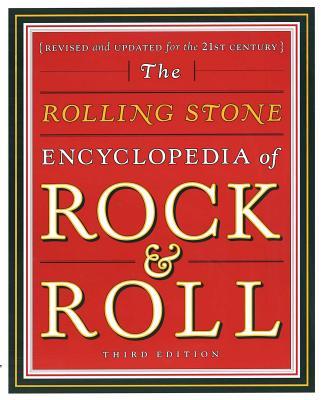 Rolling Stone Encyclopedia of Rock & Roll: Rolling Stone Encyclopedia of Rock & Roll - Rolling Stone, Editors