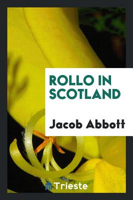 Rollo in Scotland - Abbott, Jacob