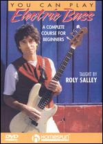 Roly Salley: You Can Play Electric Bass: A Complete Course, Level 1 -