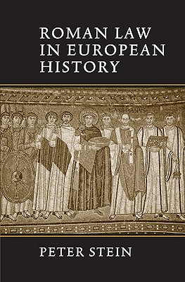 Roman Law in European History - Stein, Peter