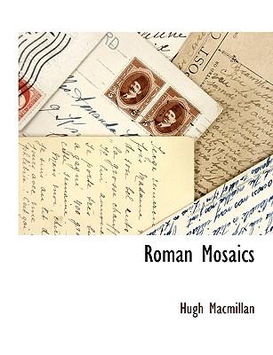 Roman Mosaics - MacMillan, Hugh