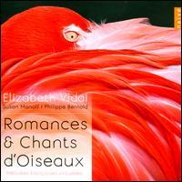 Romances & Chants d'Oiseaux - Elizabeth Vidal (soprano); Philippe Bernold (flute); Susan Manoff (piano)