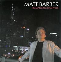 Romancing Nashville - Matt Barber