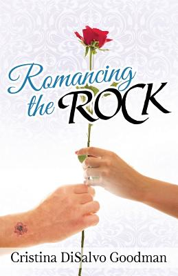 Romancing the Rock - Goodman, Cristina DiSalvo