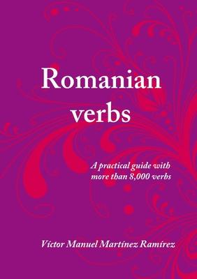 Romanian Verbs - Martinez Ramirez, Victor Manuel