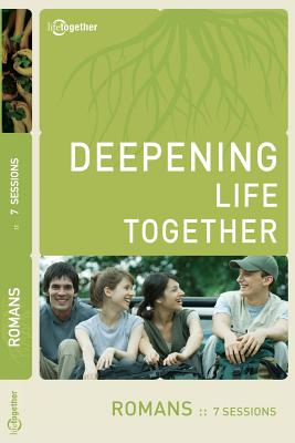 Romans (Deepening Life Together) 2nd Edition - Lifetogether