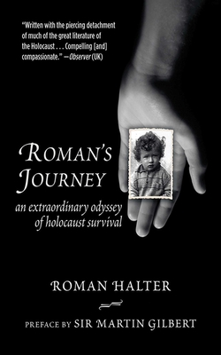 Roman's Journey: An Extraordinary Odyssey of Holocaust Survival - Halter, Roman, and Gilbert, Martin, Sir (Preface by)