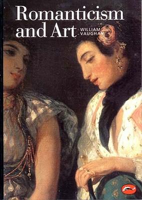 Romanticism and Art - Vaughan, William, and Vaughn, William
