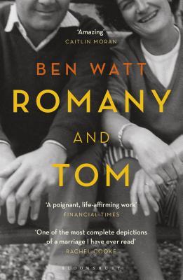 Romany and Tom: A Memoir - Watt, Ben