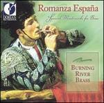 Romanza Espa�a: Spanish Masterworks for Brass
