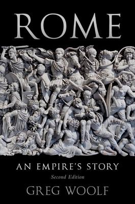Rome: An Empire's Story - Woolf, Greg