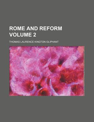 Rome and Reform - Oliphant, Thomas Laurence Kington