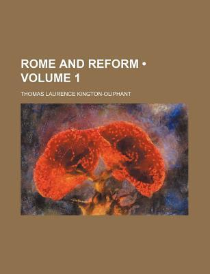 Rome And ReForm - Kington-Oliphant, Thomas Laurence