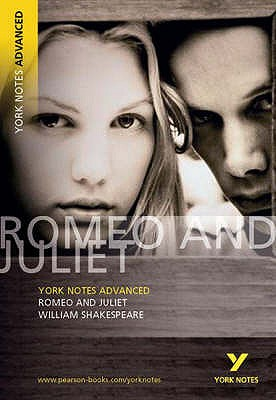 Romeo and Juliet: York Notes Advanced - Shakespeare, William