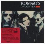 Romeo's Daughter [Bonus Tracks]