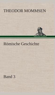 Romische Geschichte - Band 3 - Mommsen, Theodor