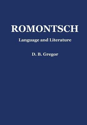 Romontsch: Language and Literature - Gregor, D B