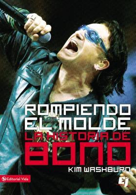 Rompiendo el Molde, la Historia de Bono - Washburn, Kim