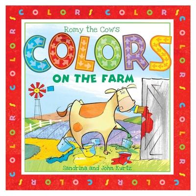 Romy the Cow's Colors on the Farm - Kurtz, John, and Kurtz, Sandrina