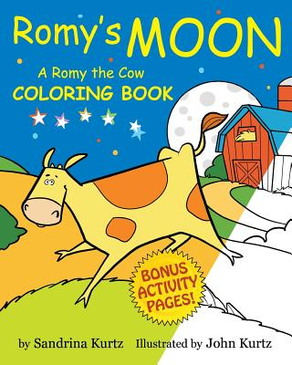 Romy's Moon Coloring Book: A Romy the Cow Coloring Book - Kurtz, Sandrina