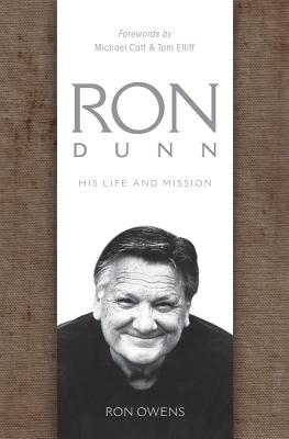 Ron Dunn: His Life and Mission - Owens, Ron