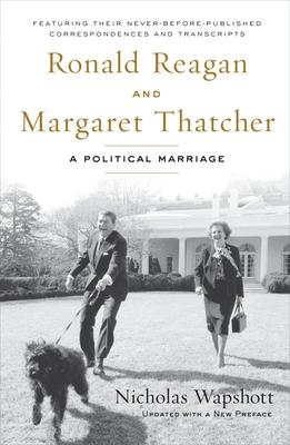Ronald Reagan and Margaret Thatcher: A Political Marriage - Wapshott, Nicholas