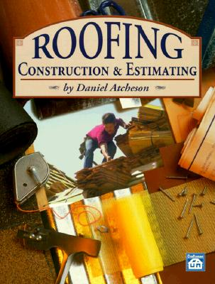 Roofing Construction and Estimating - Atcheson, Daniel Benn