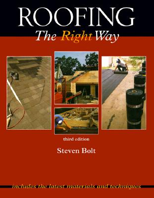 Roofing the Right Way - Bolt, Steven, and Bolt Steven