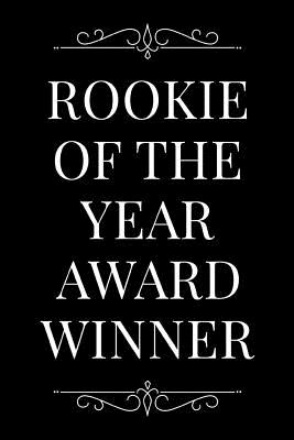 Rookie of the Year Award Winner: 110-Page Blank Lined Journal Funny Office Award Great for Coworker, Boss, Manager, Employee Gag Gift Idea - Press, Kudos Media