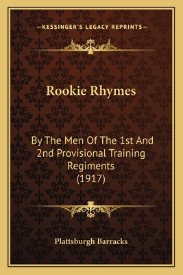 Rookie Rhymes: By the Men of the 1st and 2nd Provisional Training Regiments (1917) - Plattsburgh Barracks