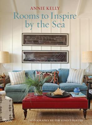 Rooms to Inspire by the Sea - Kelly, Annie, and Street-Porter, Tim (Photographer)