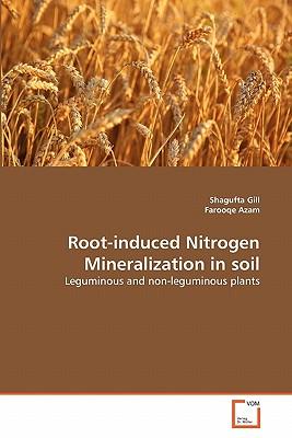 Root-Induced Nitrogen Mineralization in Soil - Gill, Shagufta, and Azam, Farooqe